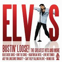 Cover Elvis Presley - Bustin' Loose! The Greatest Hits And More