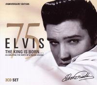 Cover Elvis Presley - Elvis 75: The King Is Born...