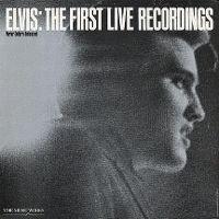 Cover Elvis Presley - Elvis: The First Live Recordings
