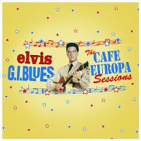 Cover Elvis Presley - G.I. Blues - The Cafe Europa Sessions