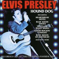 Cover Elvis Presley - Hound Dog - Recorded Live At The Louisiana Hayride 1955