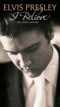 Cover Elvis Presley - I Believe - The Gospel Masters