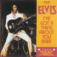 Cover Elvis Presley - I've Got A Thing About You Baby