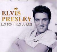 Cover Elvis Presley - Les 100 titres du King