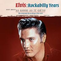 Cover Elvis Presley - Rockabilly Years - Just About As Good As It Gets!