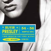 Cover Elvis Presley - The Birth Of The King - 54-56 Memphis Days
