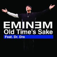 Cover Eminem feat. Dr. Dre - Old Time's Sake