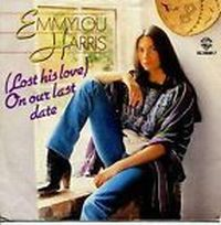 Cover Emmylou Harris - (Lost His Love) On Our Last Date (Live)