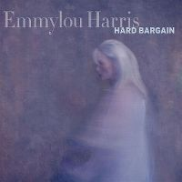 Cover Emmylou Harris - Hard Bargain