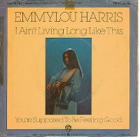 Cover Emmylou Harris - I Ain't Living Long Like This