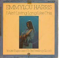 Cover Emmylou Harris - I Ain't Living Long Like This