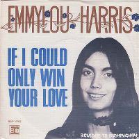 Cover Emmylou Harris - If I Could Only Win Your Love