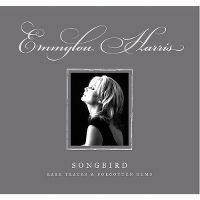 Cover Emmylou Harris - Songbird: Rare Tracks & Forgotten Gems