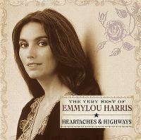 Cover Emmylou Harris - The Very Best Of Emmylou Harris - Heartaches & Highways