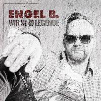 Cover Engel B. - Wir sind Legende