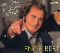 Cover Engelbert - The Man I Want To Be