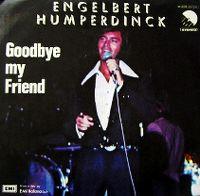 Cover Engelbert Humperdinck - Goodbye My Friend