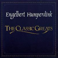 Cover Engelbert Humperdinck - The Classic Greats
