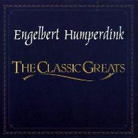 Cover Engelbert Humperdinck - The Classic Greats