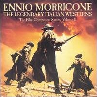 Cover Ennio Morricone - The Legendary Italian Westerns