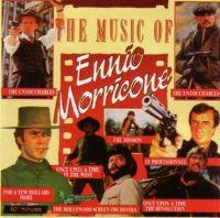 Cover Ennio Morricone - The Music Of Ennio Morricone