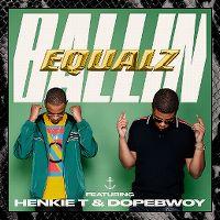 Cover Equalz feat. Henkie T & Dopebwoy - Ballin'