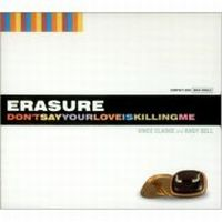 Cover Erasure - Don't Say Your Love Is Killing Me