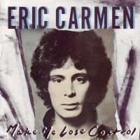 Cover Eric Carmen - Make Me Lose Control