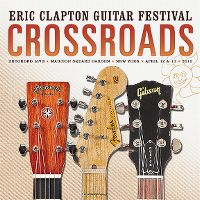 Cover Eric Clapton - Crossroads Guitar Festival 2013 - Recorded Live, Madison Square Garden, New York, April 12 & 13 2013