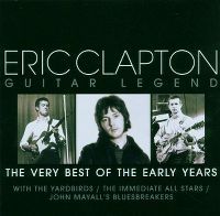 Cover Eric Clapton - Guitar Legend - The Very Best Of The Early Years