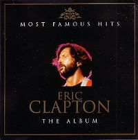 Cover Eric Clapton - Most Famous Hits - The Album
