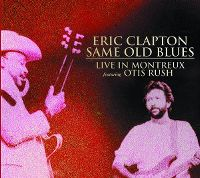 Cover Eric Clapton feat. Otis Rush - Same Old Blues, Live In Montreux