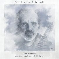 Cover Eric Clapton & Friends - The Breeze - An Appreciation Of JJ Cale