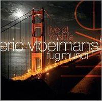 Cover Eric Vloeimans' Fugimundi - Live At Yoshi's