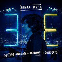 Cover Ermal Meta - Non abbiamo armi. Il concerto