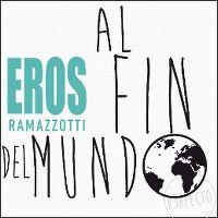 Cover Eros Ramazzotti - Al fin del mundo