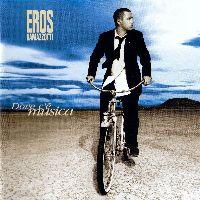 Cover Eros Ramazzotti - Dove c'è musica