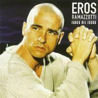 Cover Eros Ramazzotti - Fuoco nel fuoco