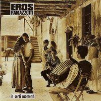 Cover Eros Ramazzotti - In certi momenti