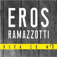 Cover Eros Ramazzotti - Vita ce n'è