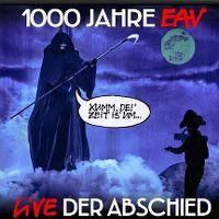 Cover Erste Allgemeine Verunsicherung - 1000 Jahre EAV live - Der Abschied