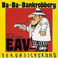 Cover Erste Allgemeine Verunsicherung - Ba-Ba-Bankrobbery