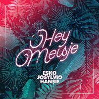Cover Esko, Josylvio & Hansie - Hey meisje