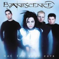 Cover Evanescence - Not For Your Ears