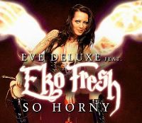 Cover Eve Deluxe feat. Eko Fresh - So Horny