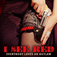 Cover Everybody Loves An Outlaw - I See Red