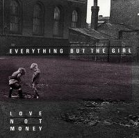 Cover Everything But The Girl - Love Not Money