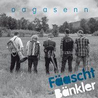 Cover Fäaschtbänkler - Oagasenn