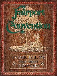 Cover Fairport Convention - Come All Ye - The First Ten Years