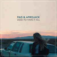 Cover Fais & Afrojack - Used To Have It All